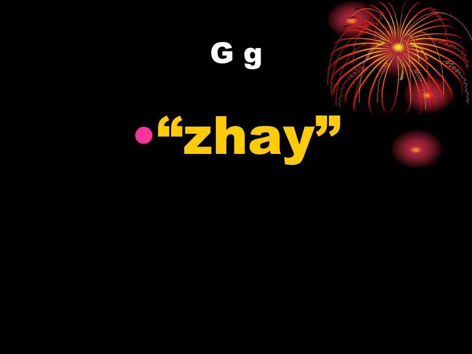 G g zhay
