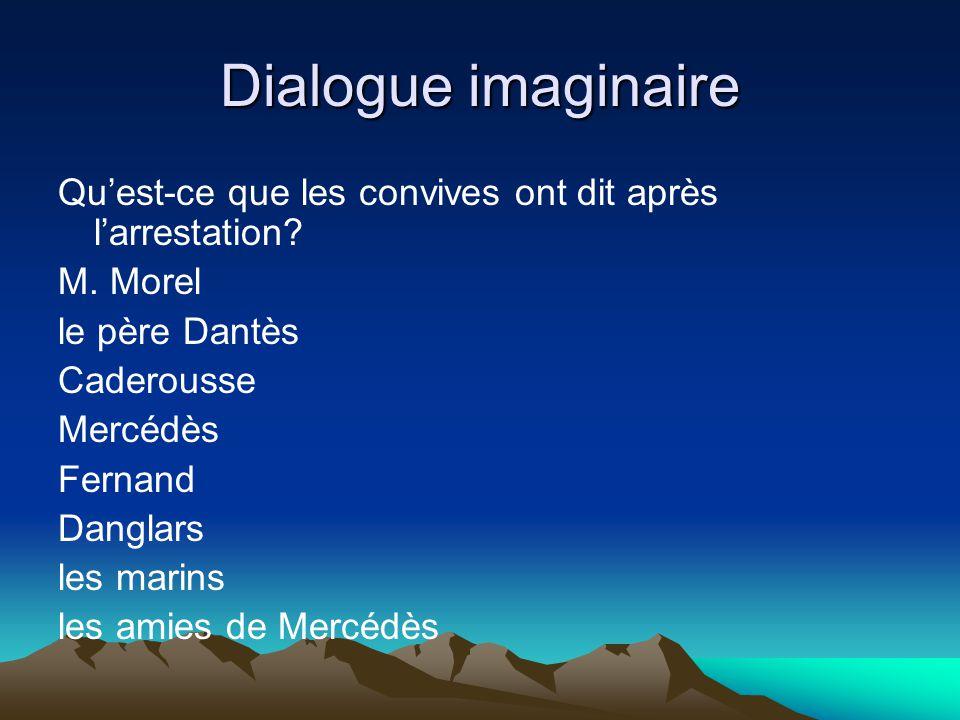 Dialogue imaginaire Quest-ce que les convives ont dit après larrestation.