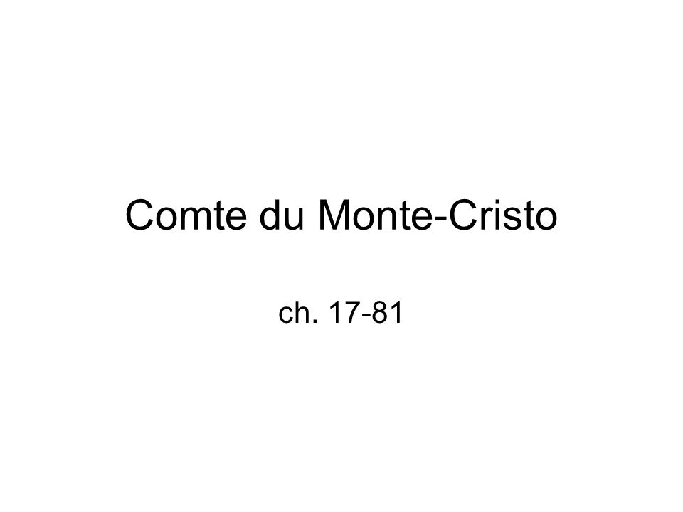 Comte du Monte-Cristo ch. 17-81