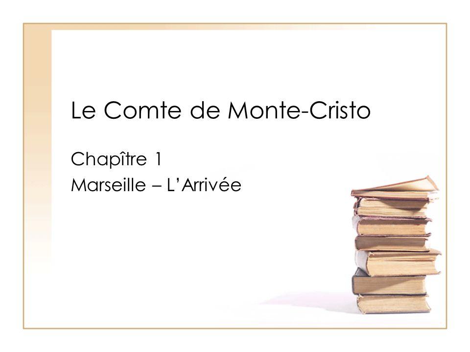 Le Comte de Monte-Cristo Chapître 1 Marseille – LArrivée