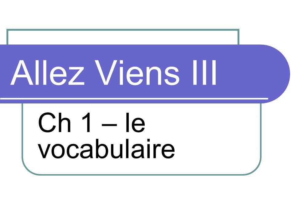 Allez Viens III Ch 1 – le vocabulaire