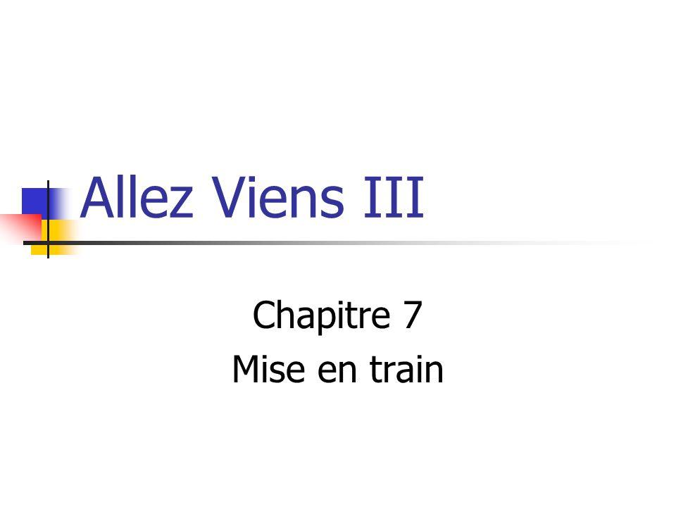 Allez Viens III Chapitre 7 Mise en train