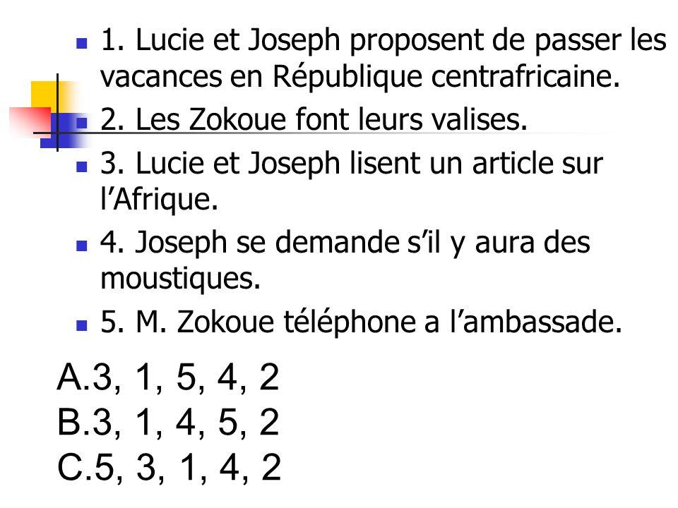 1.Lucie et Joseph proposent de passer les vacances en République centrafricaine.