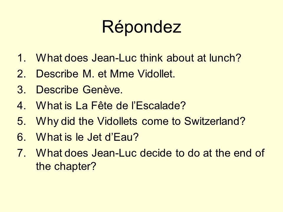 Répondez 1.What does Jean-Luc think about at lunch.