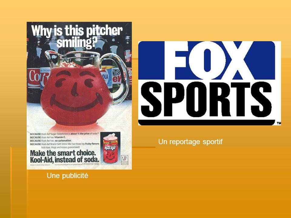 Une publicité Un reportage sportif