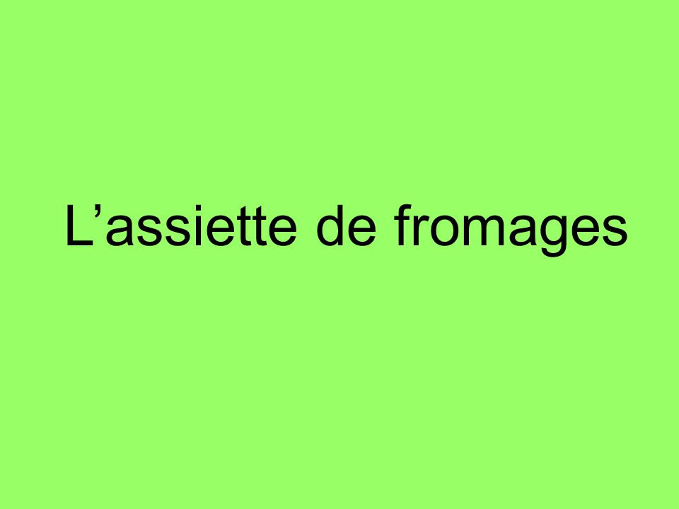 Lassiette de fromages