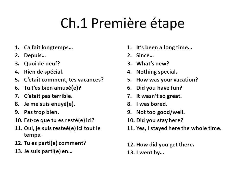 Ch.1 Première étape 1.Ca fait longtemps… 2.Depuis… 3.Quoi de neuf.