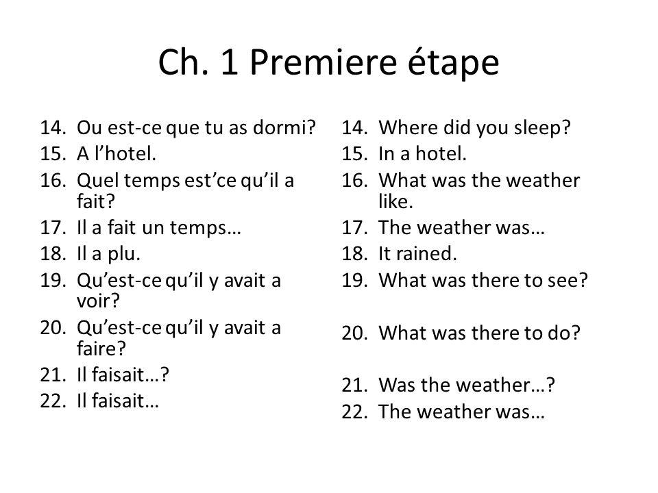 Ch. 1 Premiere étape 14.Ou est-ce que tu as dormi.