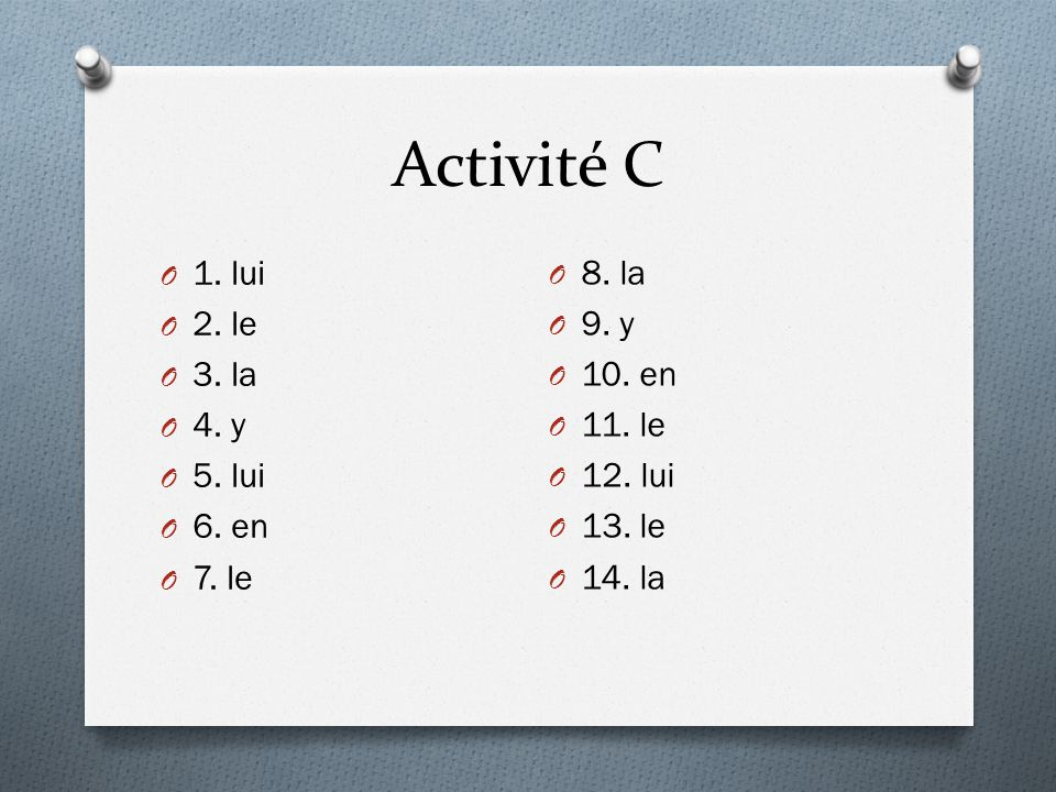 Activité C O 1.lui O 2. le O 3. la O 4. y O 5. lui O 6.