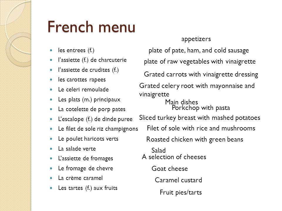 French menu les entrees (f.) lassiette (f.) de charcuterie lassiette de crudites (f.) les carottes rapees Le celeri remoulade Les plats (m.) principau