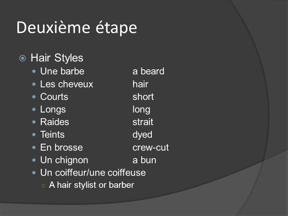 Deuxième étape Hair Styles Une barbea beard Les cheveuxhair Courtsshort Longslong Raidesstrait Teintsdyed En brossecrew-cut Un chignona bun Un coiffeu