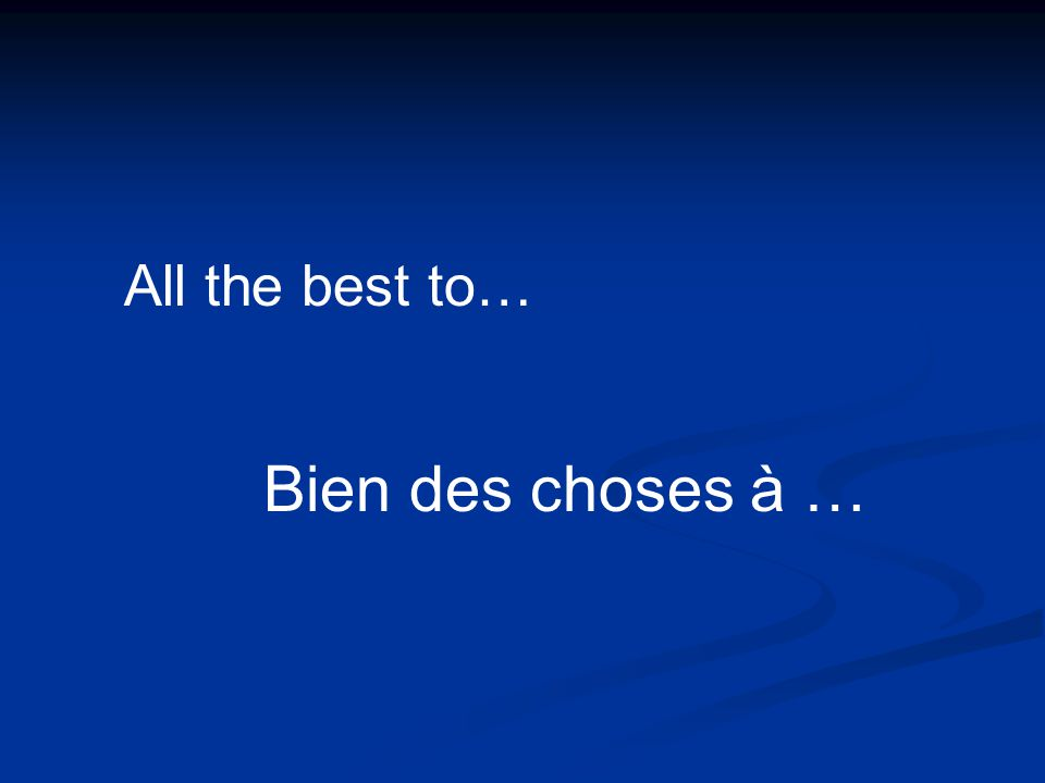 All the best to… Bien des choses à …