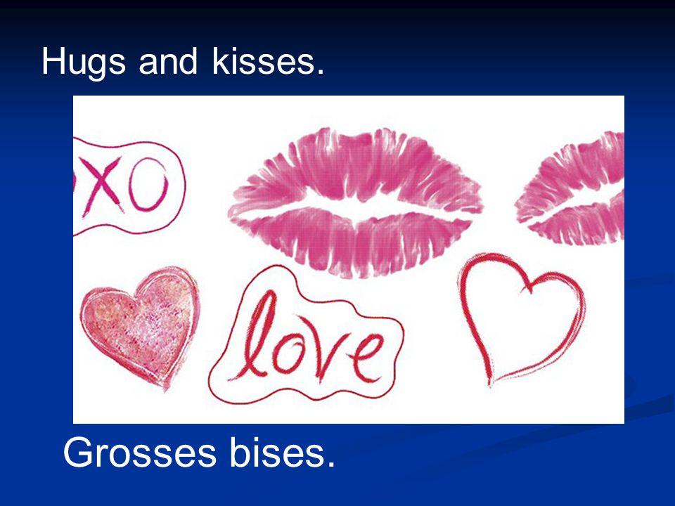 Kisses to … Bisous à …