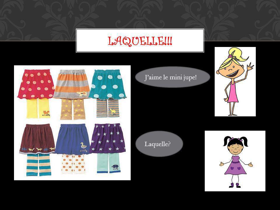 LAQUELLE!!! Jaime le mini jupe! Laquelle