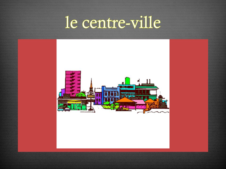 Le Vocabulaire Chapitre IX Partie 1 La ville