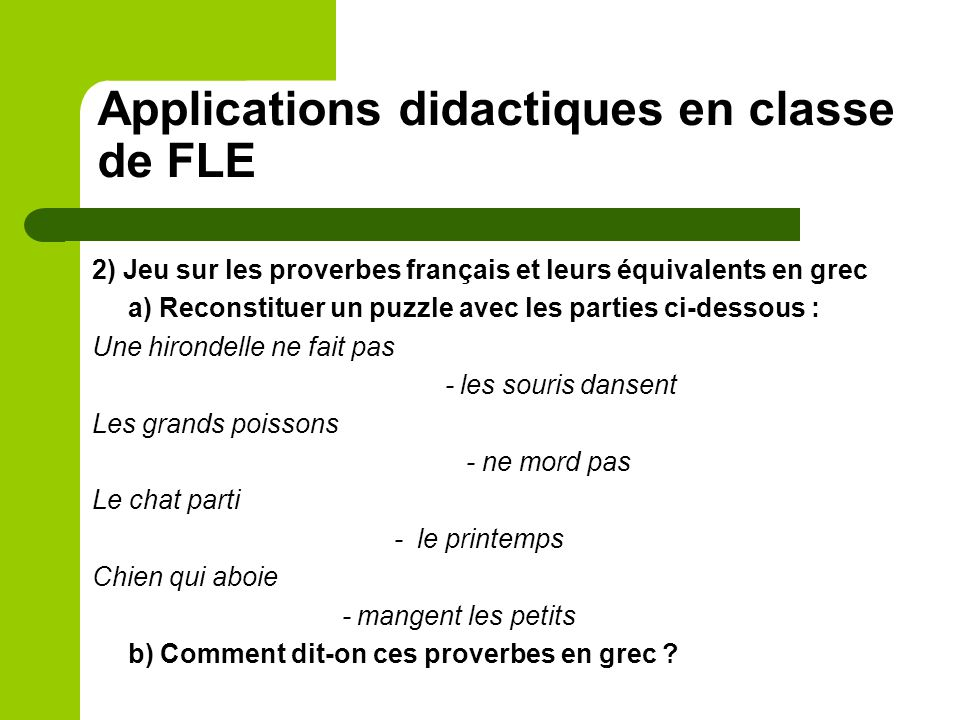 Applications didactiques en classe de FLE 2) Jeu sur les proverbes français et leurs équivalents en grec a) Reconstituer un puzzle avec les parties ci