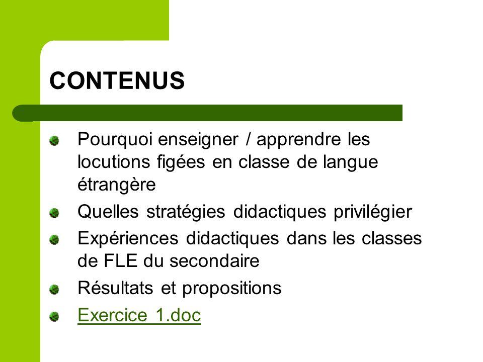 CONTENUS Pourquoi enseigner / apprendre les locutions figées en classe de langue étrangère Quelles stratégies didactiques privilégier Expériences dida