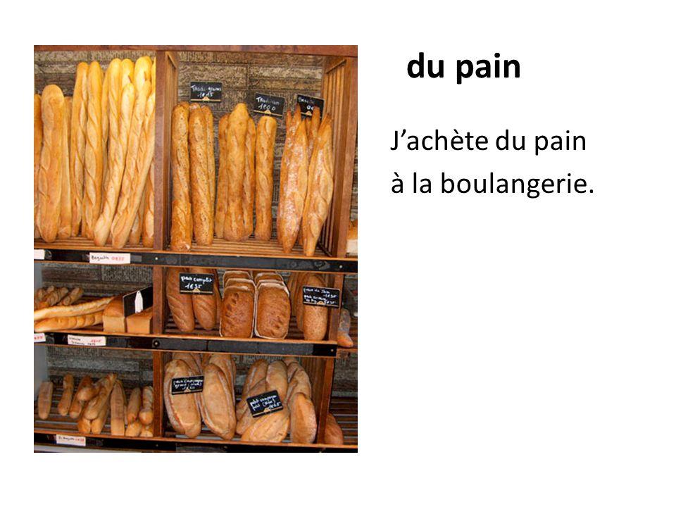 du pain Jachète du pain à la boulangerie.