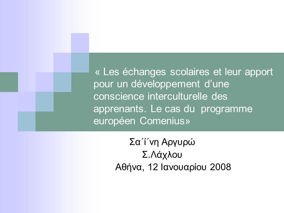 « Les échanges scolaires et leur apport pour un développement dune conscience interculturelle des apprenants. Le cas du programme européen Comenius» Σ