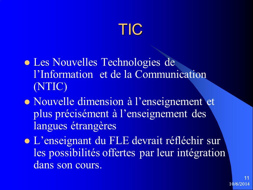 TIC Les Nouvelles Technologies de lInformation et de la Communication (NTIC) Nouvelle dimension à lenseignement et plus précisément à lenseignement de