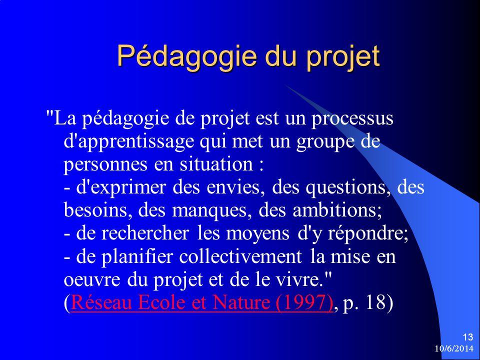 10/6/2014 13 Pédagogie du projet