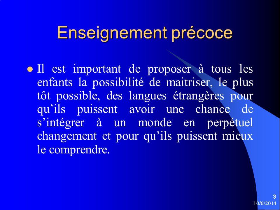 Enseignement précoce Il est important de proposer à tous les enfants la possibilité de maitriser, le plus tôt possible, des langues étrangères pour qu