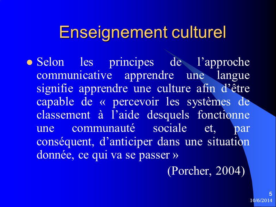 Enseignement culturel Selon les principes de lapproche communicative apprendre une langue signifie apprendre une culture afin dêtre capable de « perce