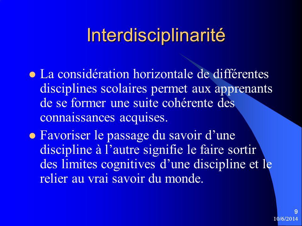 Interdisciplinarité La considération horizontale de différentes disciplines scolaires permet aux apprenants de se former une suite cohérente des conna