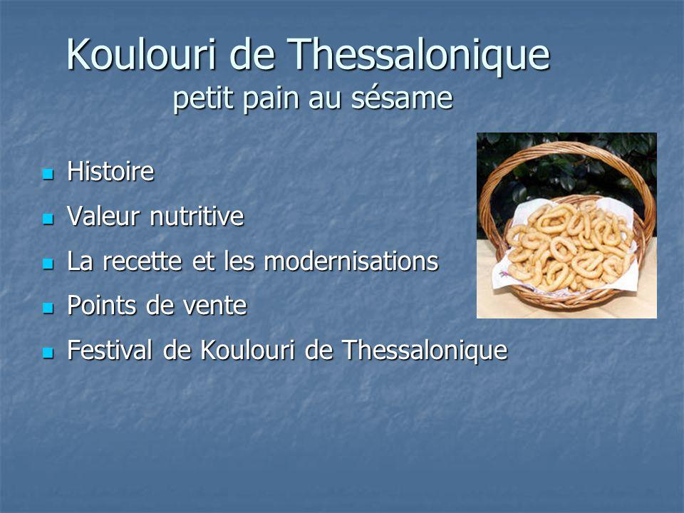 Koulouri de Thessalonique petit pain au sésame Histoire Histoire Valeur nutritive Valeur nutritive La recette et les modernisations La recette et les