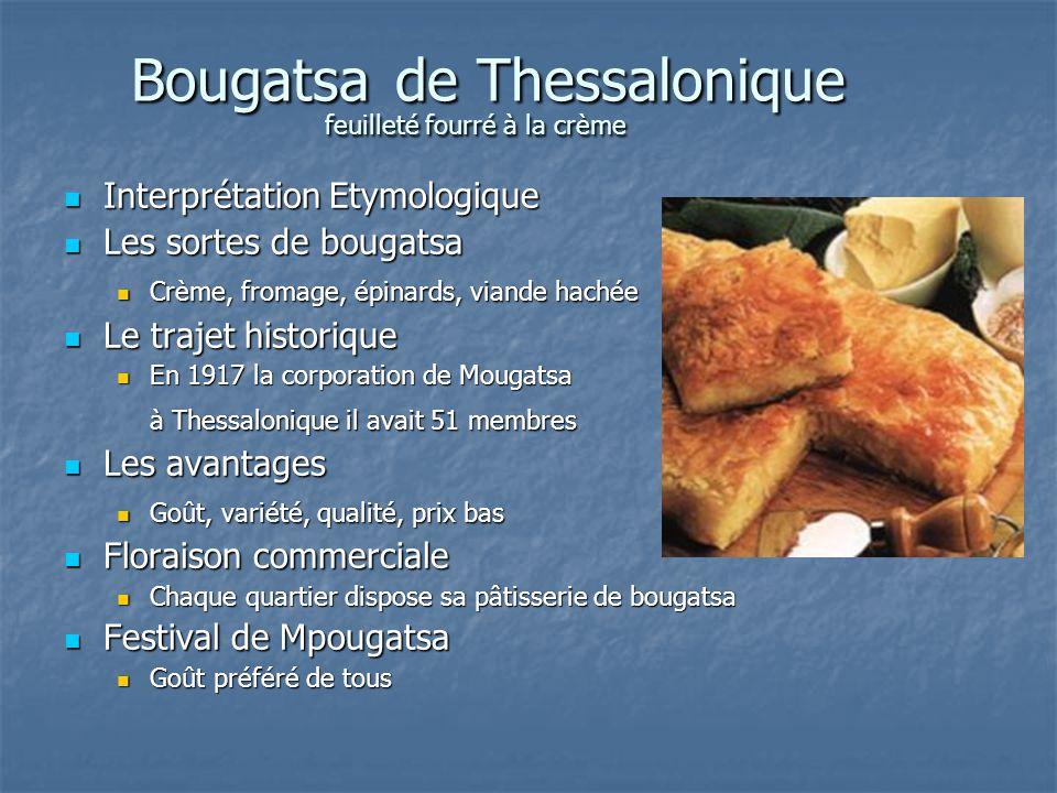 Bougatsa de Thessalonique Bougatsa de Thessalonique Interprétation Etymologique Interprétation Etymologique Les sortes de bougatsa Les sortes de bouga