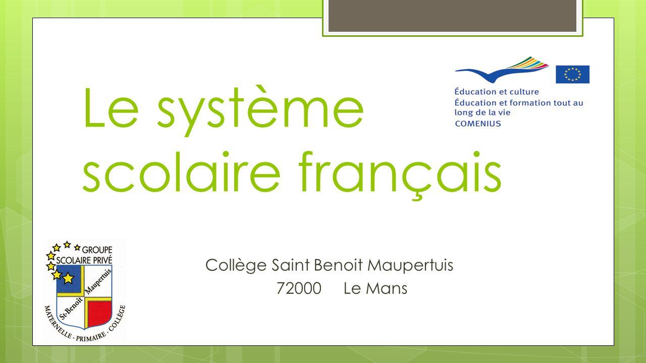 Le système scolaire français Collège Saint Benoit Maupertuis 72000 Le Mans