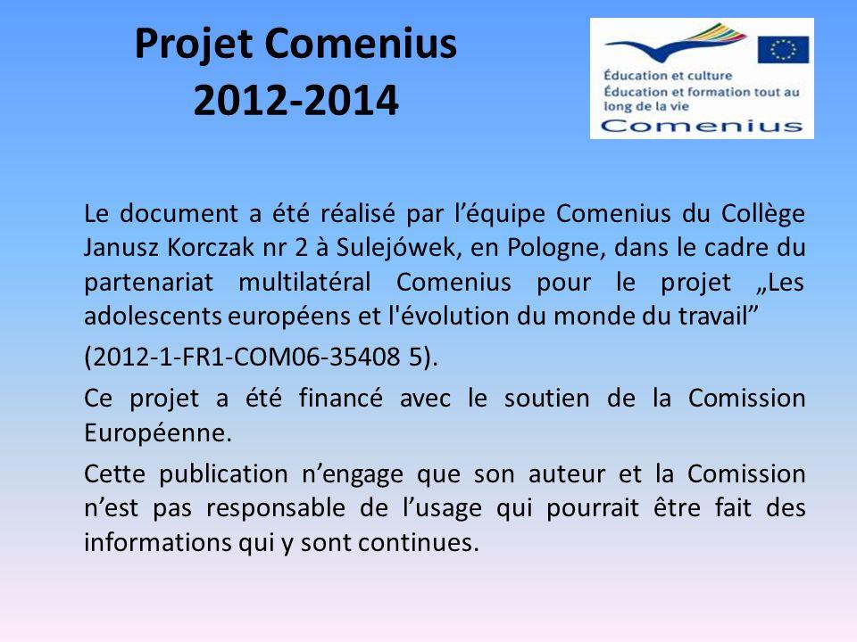 Projet Comenius 2012-2014 Le document a été réalisé par léquipe Comenius du Collège Janusz Korczak nr 2 à Sulejówek, en Pologne, dans le cadre du part