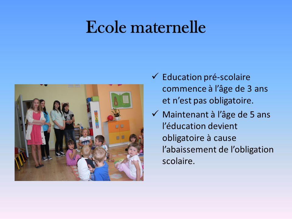 Ecole maternelle Education pré-scolaire commence à lâge de 3 ans et nest pas obligatoire. Maintenant à lâge de 5 ans léducation devient obligatoire à