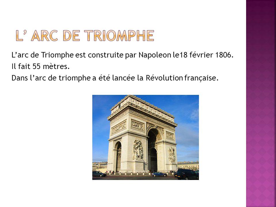 Larc de Triomphe est construite par Napoleon le18 février 1806.