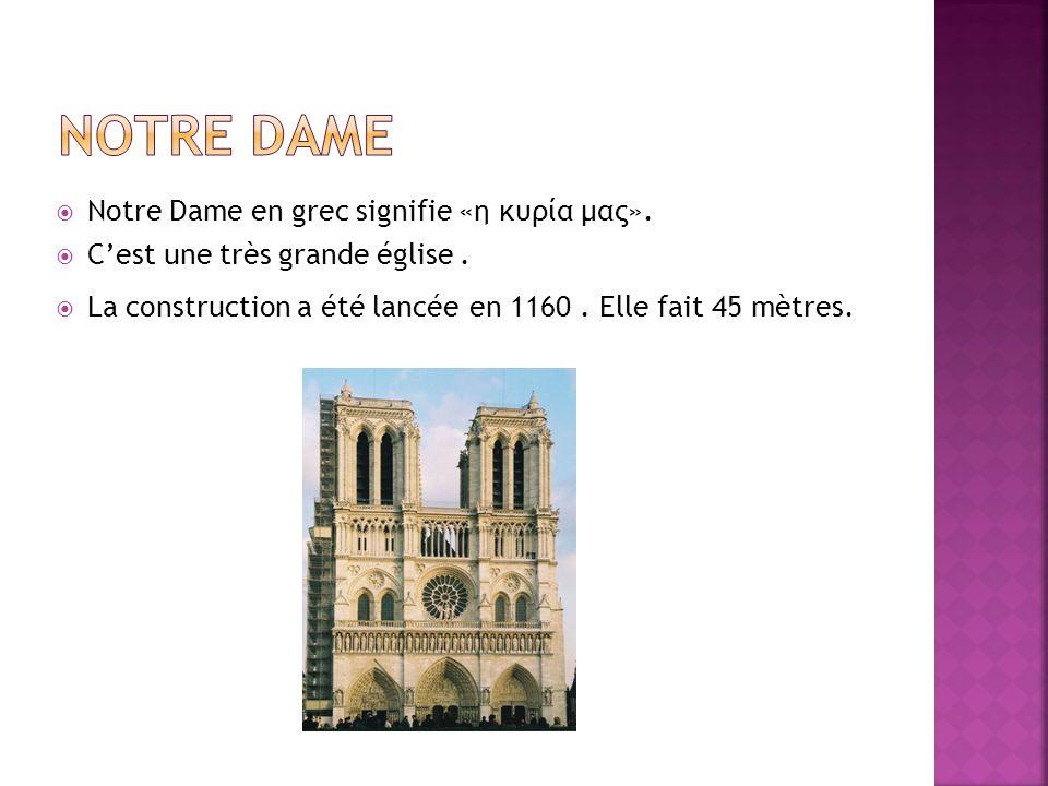 Notre Dame en grec signifie «η κυρία μας». Cest une très grande église.