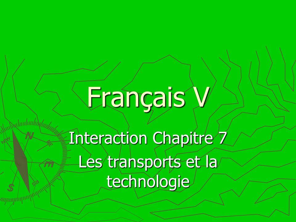 Français V Interaction Chapitre 7 Les transports et la technologie