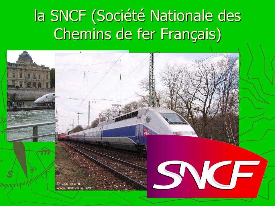 la SNCF (Société Nationale des Chemins de fer Français)