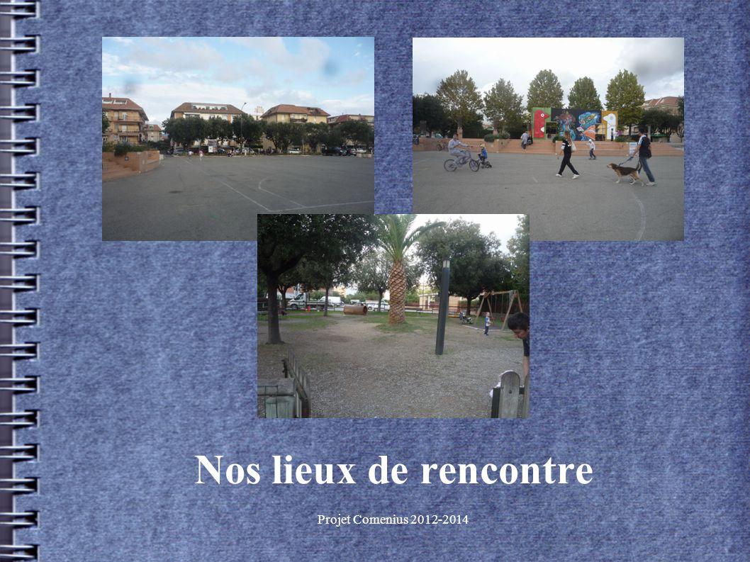 Projet Comenius 2012-2014 Nos lieux de rencontre