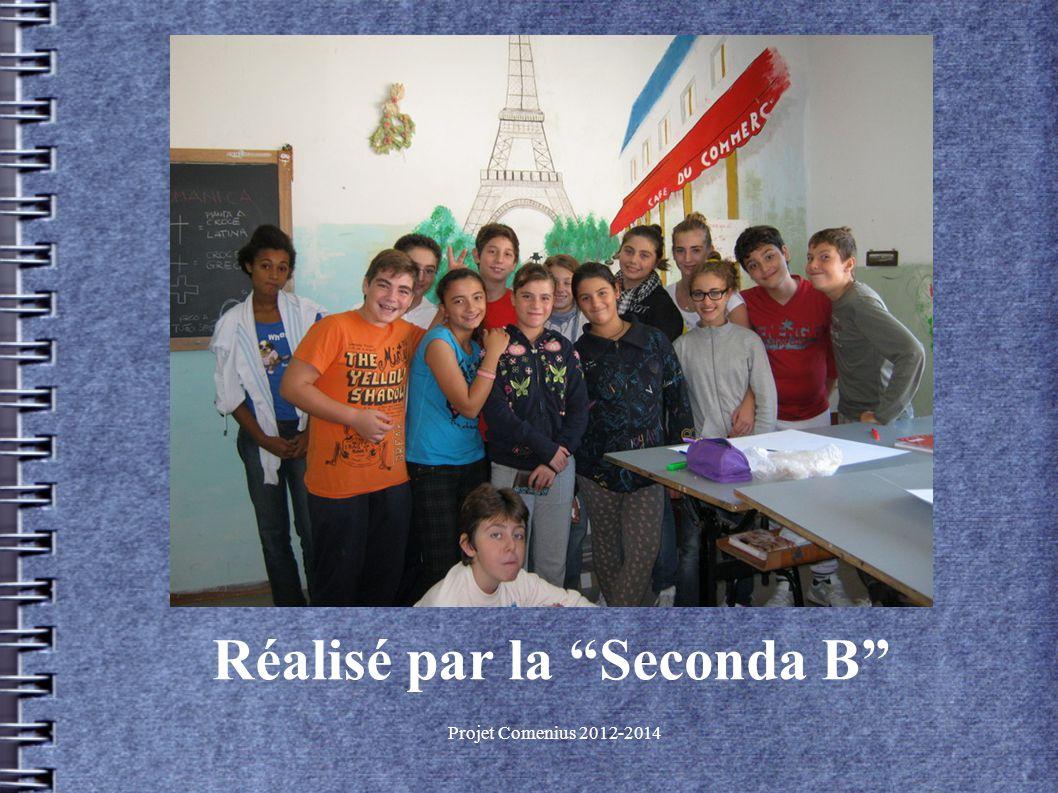 Projet Comenius 2012-2014 Réalisé par la Seconda B