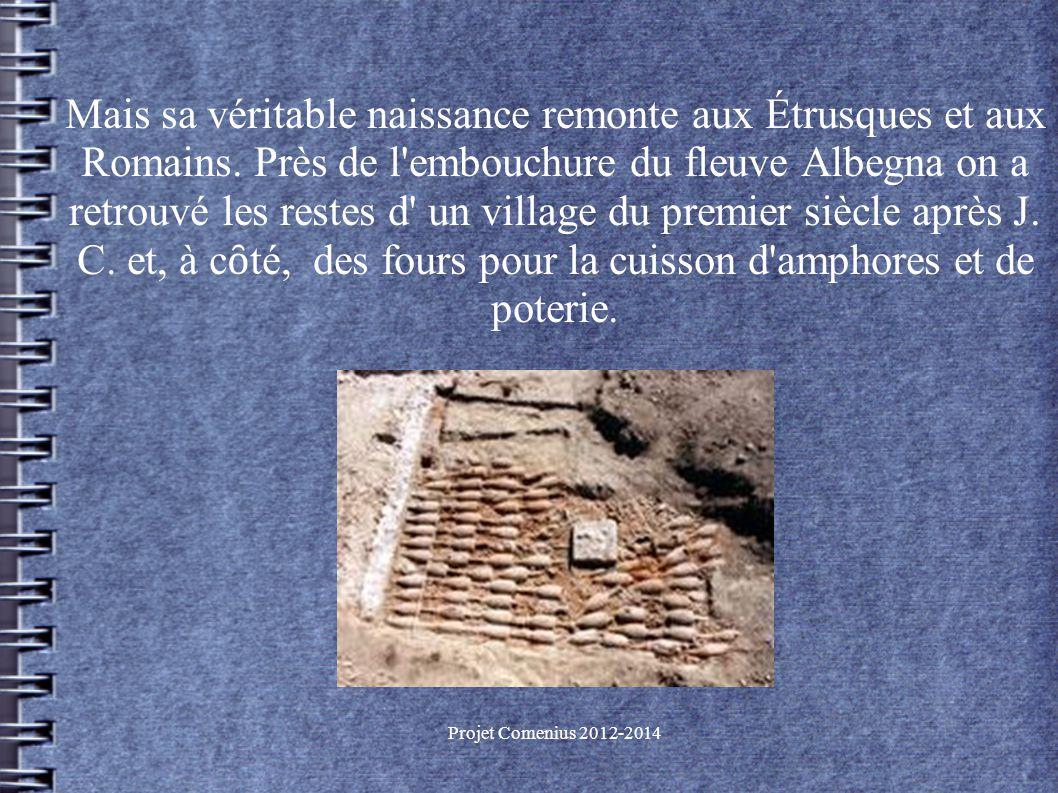 Projet Comenius 2012-2014 Mais sa véritable naissance remonte aux Étrusques et aux Romains.