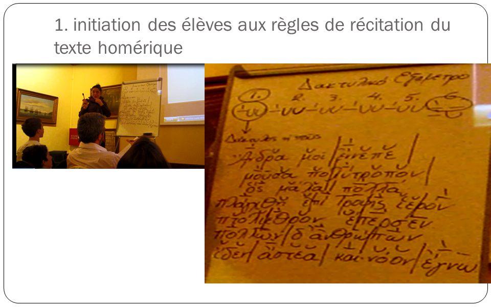 1. initiation des élèves aux règles de récitation du texte homérique