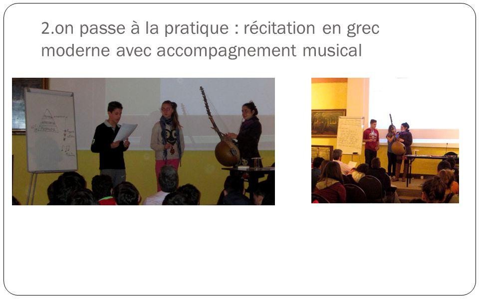 2.on passe à la pratique : récitation en grec moderne avec accompagnement musical