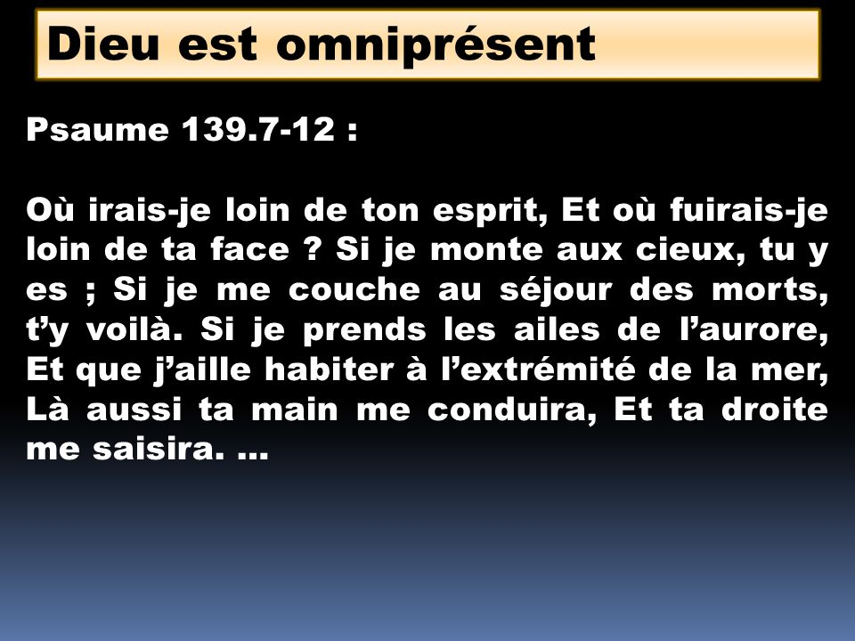 Rien ne lui est caché Il veut se laisser trouver Actes 17.27-28 : …il a voulu quils cherchassent le Seigneur, et quils sefforçassent de le trouver en tâtonnant, bien quil ne soit pas loin de chacun de nous…
