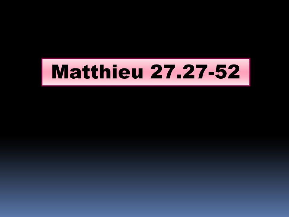 Matthieu 27.27-52