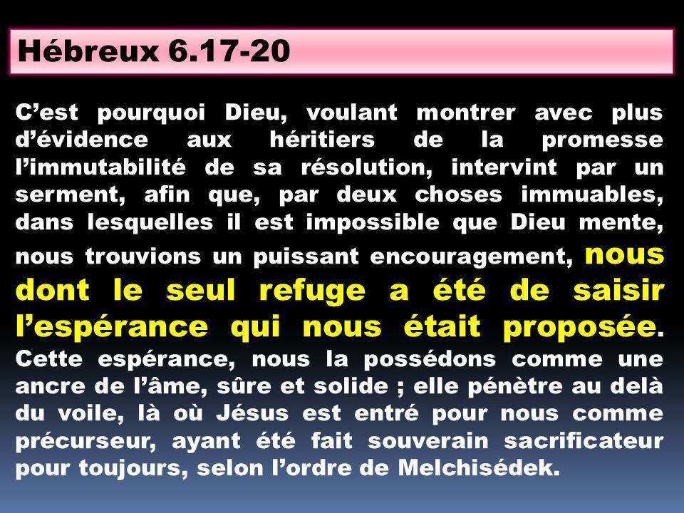 Cest pourquoi Dieu, voulant montrer avec plus dévidence aux héritiers de la promesse limmutabilité de sa résolution, intervint par un serment, afin qu