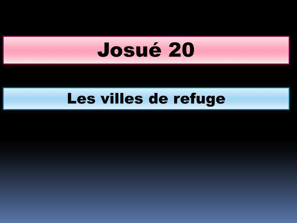 Josué 20 Les villes de refuge