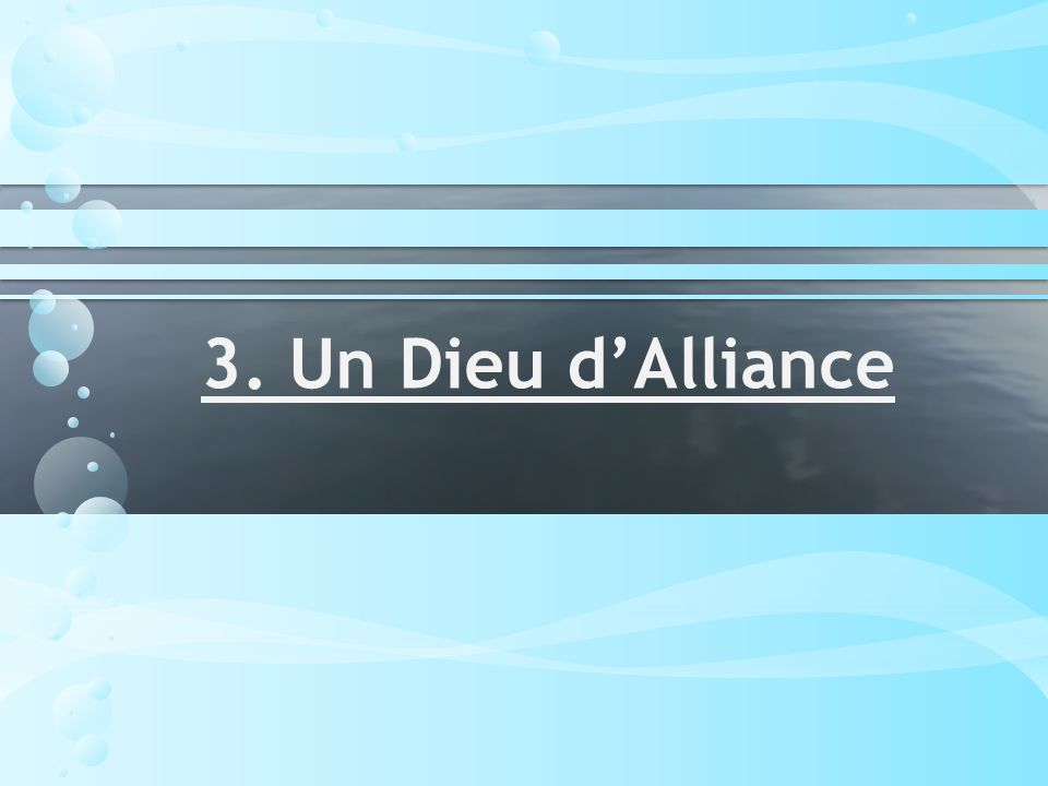3. Un Dieu dAlliance