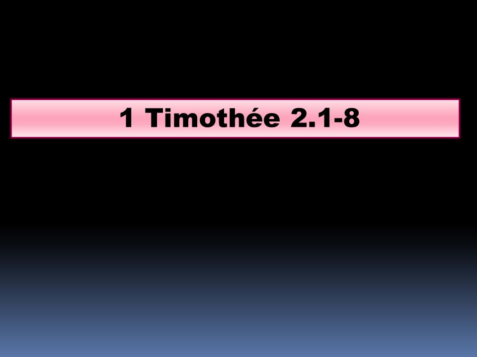 Jexhorte donc, avant toutes choses, à faire des prières, des supplications, des requêtes, des actions de grâces, pour tous les hommes, pour les rois et pour tous ceux qui sont élevés en dignité, afin que nous menions une vie paisible et tranquille, en toute piété et honnêteté.