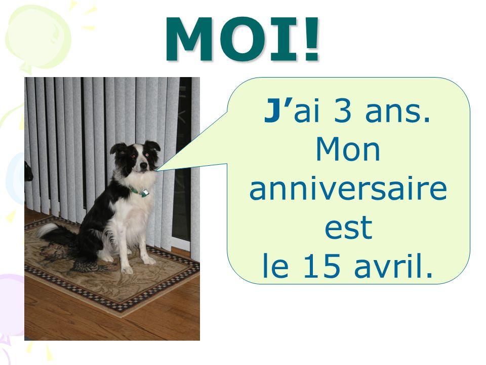 MOI! Jai 3 ans. Mon anniversaire est le 15 avril.