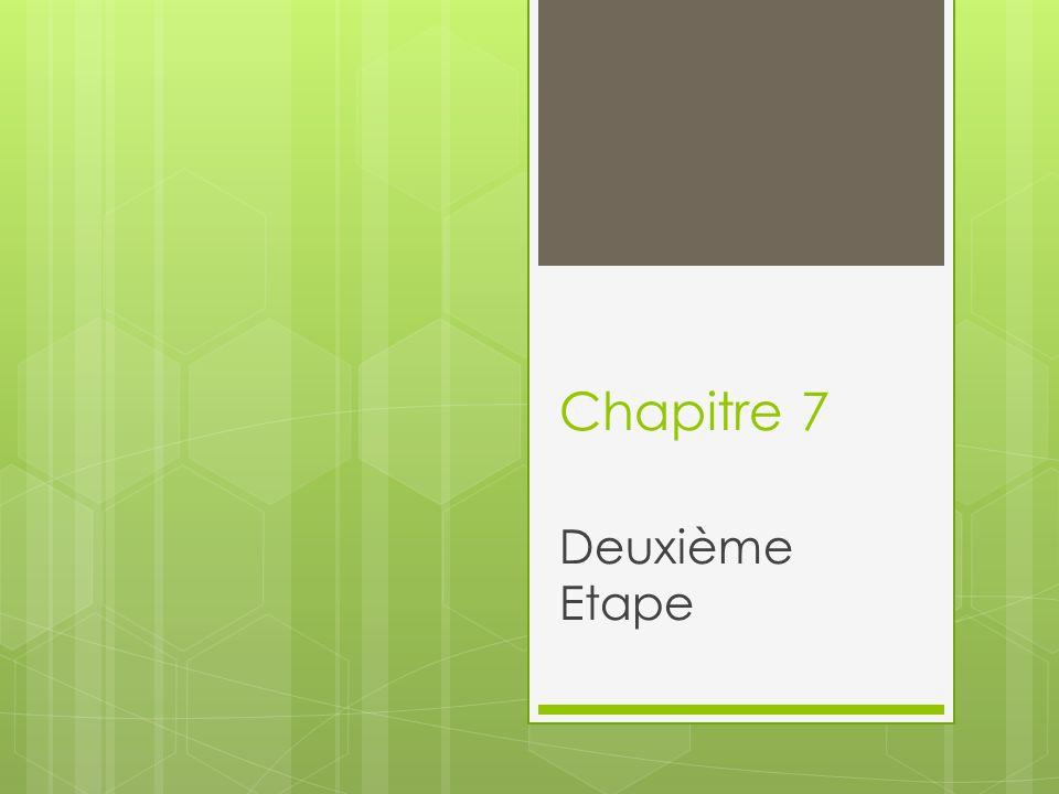 Chapitre 7 Deuxième Etape